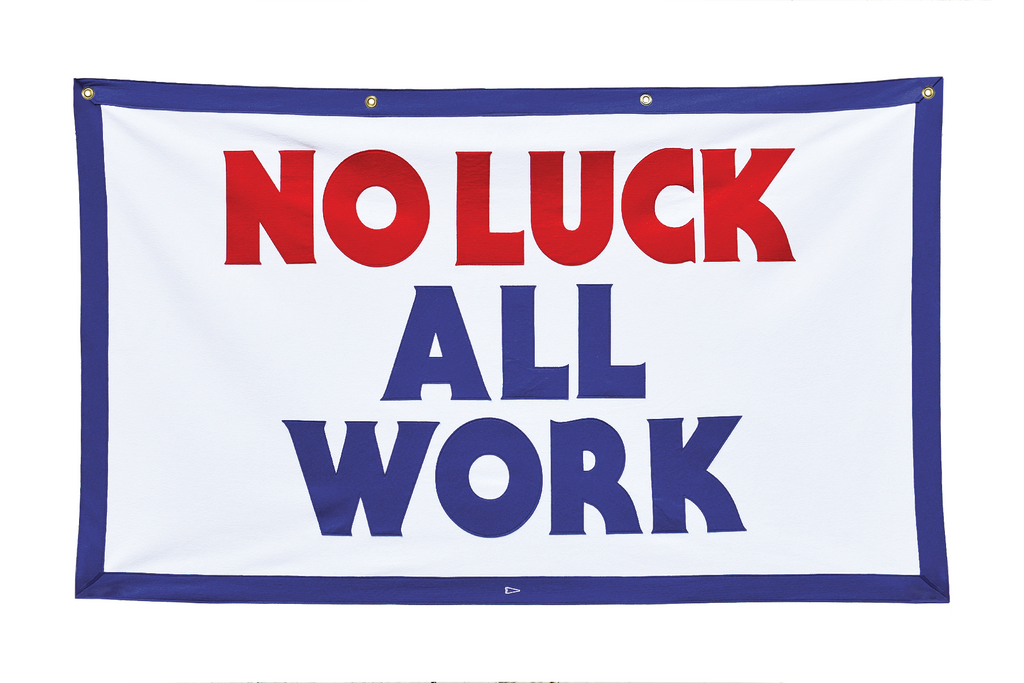 No Luck All Work Championship Banner • Oxford Pennant Original