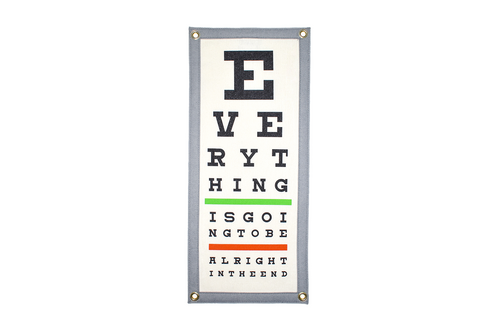 Everything Is Going To Be Alright In The End Eye Chart Camp Flag • Holy Smokes x Oxford Pennant