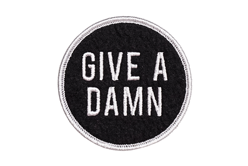 Give A Damn Embroidered Patch