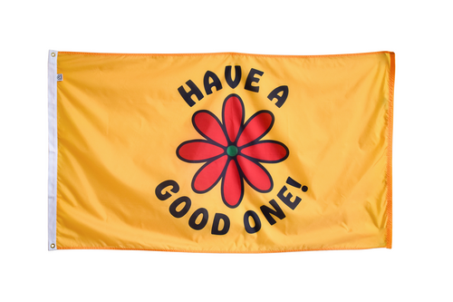 Have A Good One! Outdoor Flag