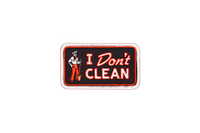 I Don't Clean Embroidered Patch • Oxford Pennant Original