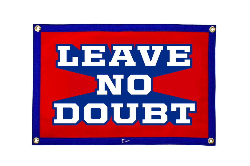 Leave No Doubt Camp Flag • Oxford Pennant Original