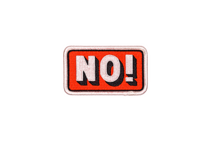 NO! Embroidered Patch