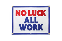 No Luck All Work Camp Flag • Oxford Pennant Original