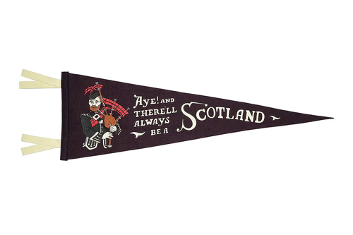 Aye! And There'll Always Be a Scotland Pennant