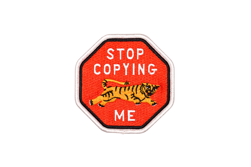 Stop Copying Me Embroidered Patch • Oxford Pennant Original