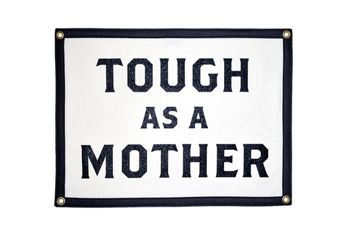 Tough As A Mother Camp Flag