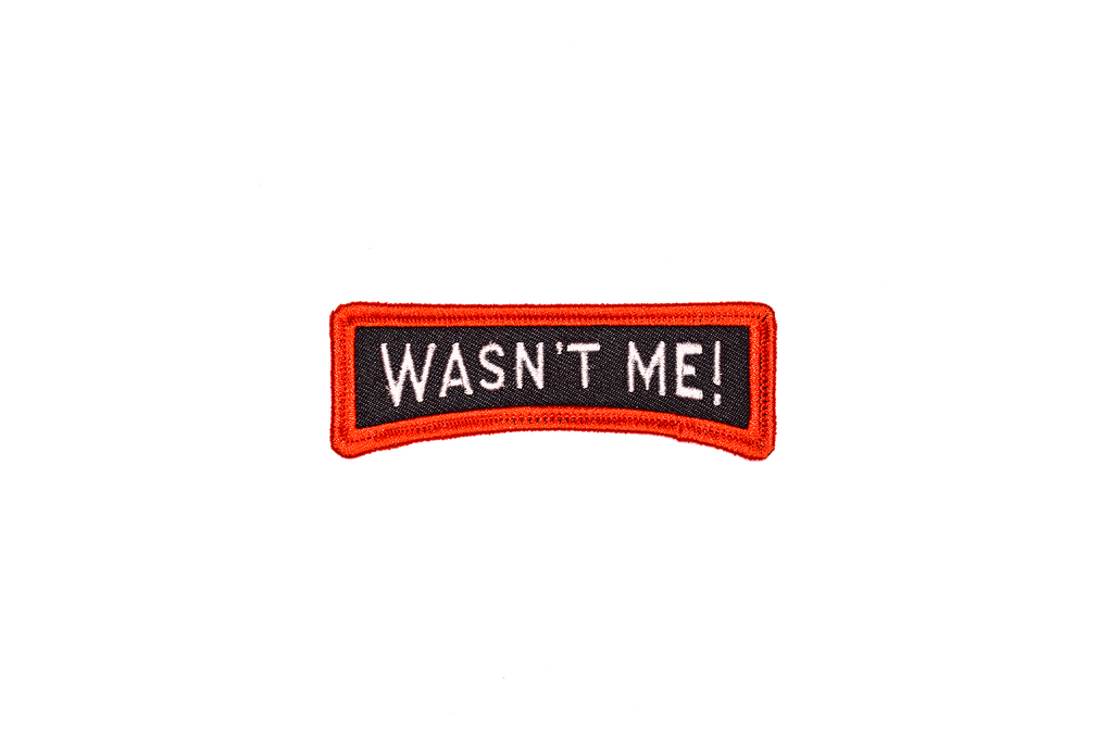 Wasn't Me! Embroidered Patch • Oxford Pennant Original