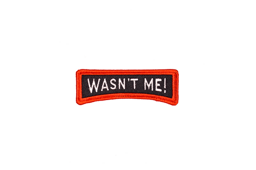 Wasn't Me! Embroidered Patch