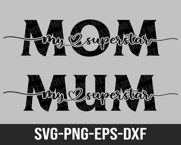 Cute Mother's Day SVG | Mother SVG | Mom SVG and Mum SVG Cutting File For Cricut And More | Superstar Mom | SVG DXF PNG EPS