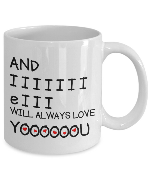 I Will Always Love You Funny Mug | Valentines Mug | Valentines Gift | Gifts For Him | Boyfriend Gift | Husband Gift | Gifts For Him Or Her | Funny Coffee Or Tea Mug | 11oz or 15oz