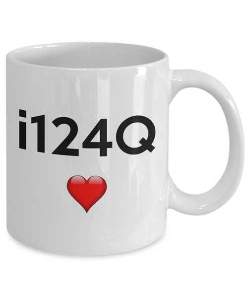 i124Q Mug | Valentines Mug | Valentines Gift | Gifts For Him | Boyfriend Gift | Husband Gift | Gifts For Him Or Her | Funny Coffee or Tea Mug | 11oz or 15oz