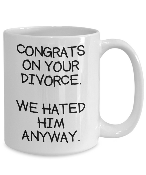 Congrats On Your Divorce Mug | Funny Coffee or Tea Mug For Divorce | Divorcee Mug | Gifts for Her | Divorce Party | 11oz or 15oz