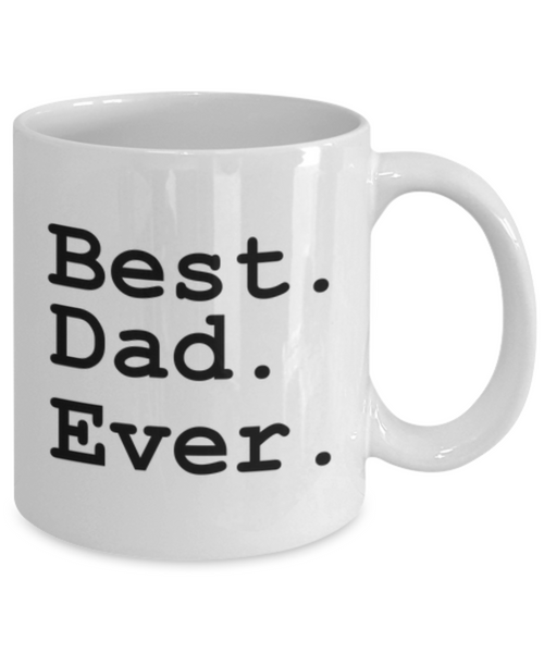 Best. Dad. Ever. Funny Coffee Mug-Father's Day/Birthday/Christmas/Holiday Present Idea From Daughter Or Son