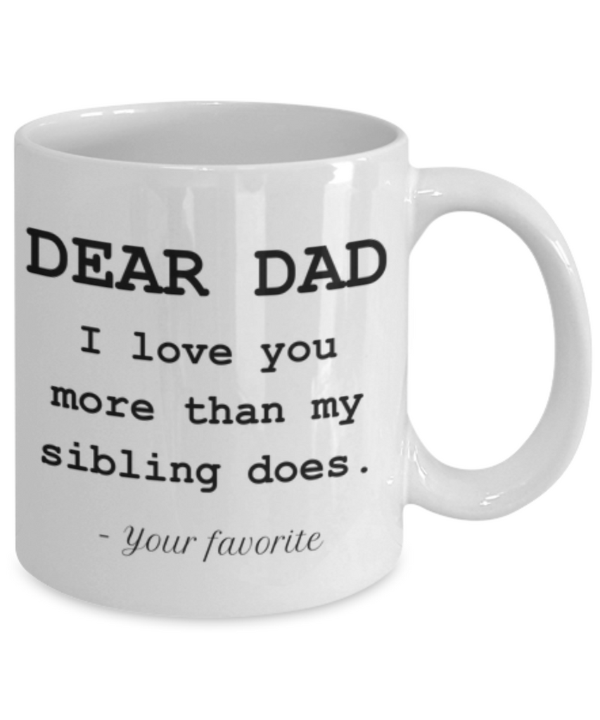 I Love You More Funny Coffee Mug-Father's Day/Birthday/Christmas/Holiday Present Idea From Daughter or Son