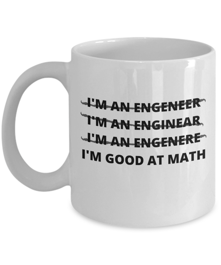 Funny Engineer Mug | Engineer Gift | Great Gift Idea For Men Or Women | 11oz or 15oz | Coffee or Tea Mug
