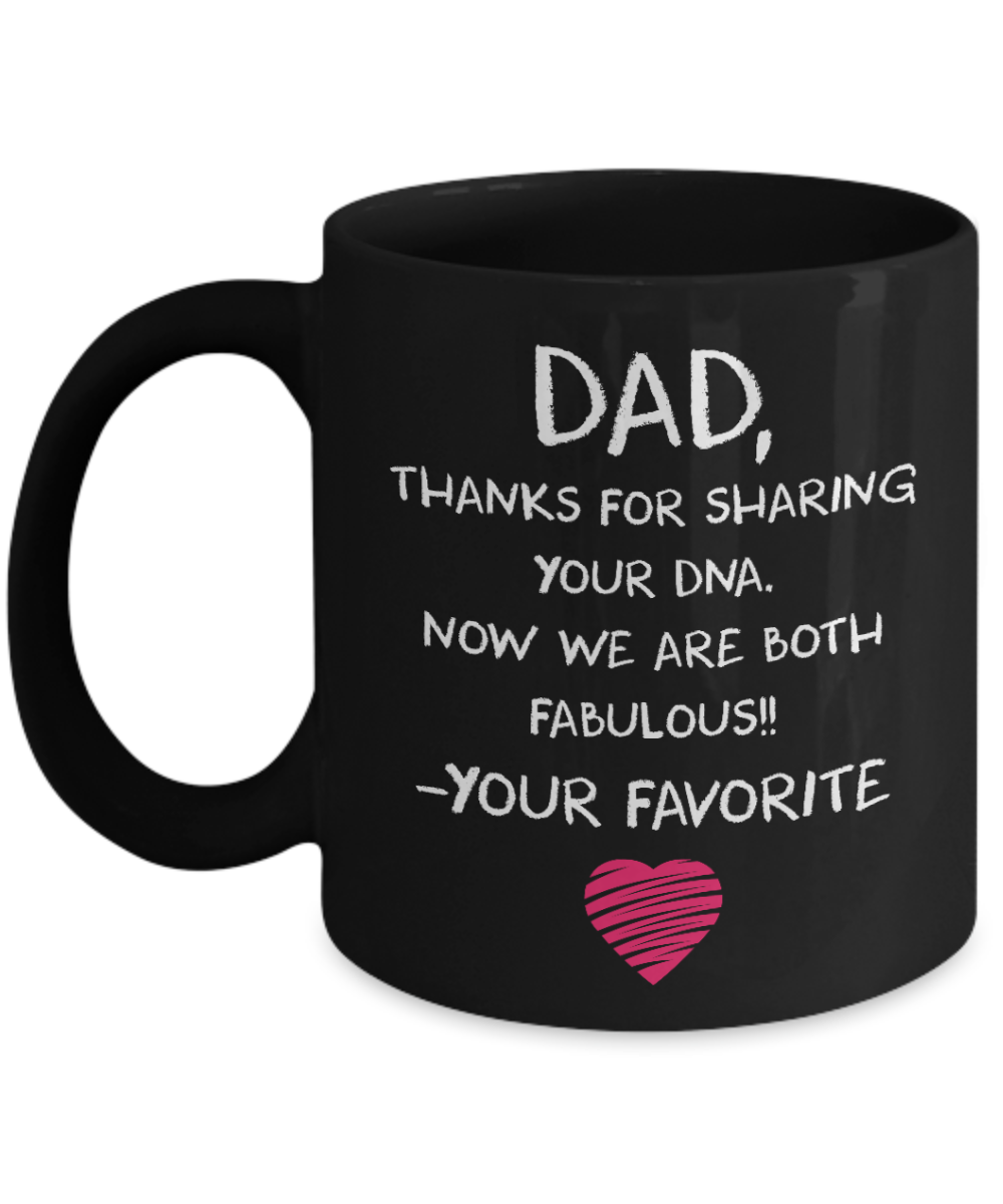 Dad, Thanks For Sharing Your DNA | Father Gift Mug | 11oz or 15oz