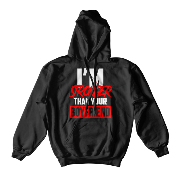 black stronger than your boyfriend hoodie