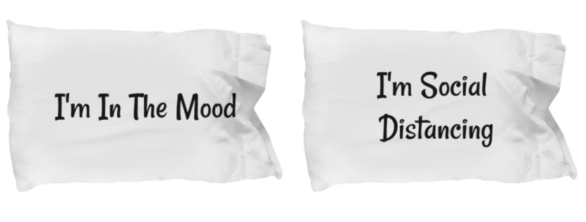 I'm In The Mood/ I'm Social Distancing Pillow Cases