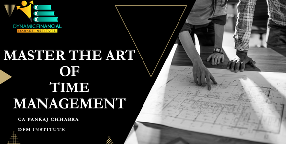 MASTER THE ART OF TIME MANAGEMENT - DFM Institute