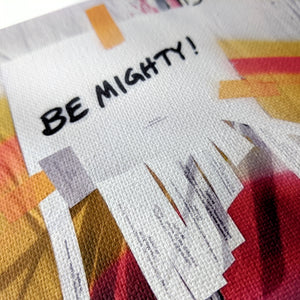 BE MIGHTY Printed Canvas