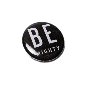 BE mighty - Button Pack - (5 Pack)