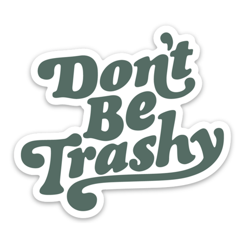 Don't Be Trashy Retro Sticker