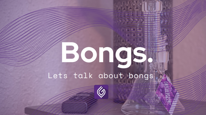 Bongs, let's talk bongs.