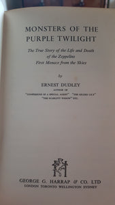 Monsters of the Purple Twilight.The True Story of the Life and Death of the Zeppelins First Menace from the Skies. [Hardcover] DUDLEY  Ernest