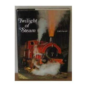 Twilight of Steam [Hardcover] Colin Garratt
