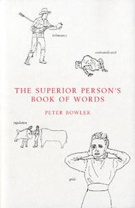 The Superior Person's Book of Words Bowler, Peter