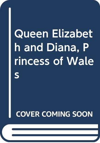Queen Elizabeth and Diana, Princess of Wales