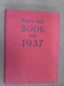 Boys' And Girls' Book For 1937 [Unknown Binding]