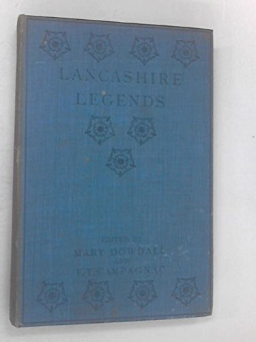 Lancashire Legends [Hardcover] Roby; Mary Dowdall and E T Campagnac