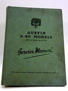 Austin A40 Models, Series GS4, GD3, GD5, GV4, GP4, GQU4 - Service Manual [Hardcover]