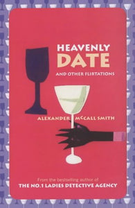 Heavenly Date And Other Flirtations [Paperback] McCall Smith, Alexander