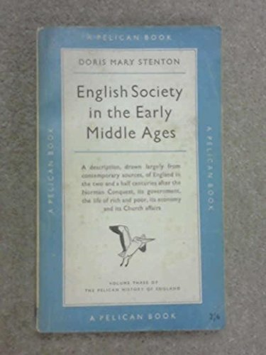 ENGLISH SOCIETY IN THE EARLY MIDDLE AGES: 1066-1307. [Paperback] Stenton, Doris Mary.