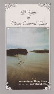 A DOME OF MANY-COLOURED GLASS. [Hardcover] McCumiskey, John Alexander (Merry Mac )