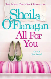 All for You: An irresistible summer read by the #1 bestselling author! Sheila O'flanagan