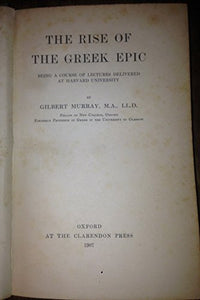 The Rise of The Greek Epic [Hardcover] Murray, G