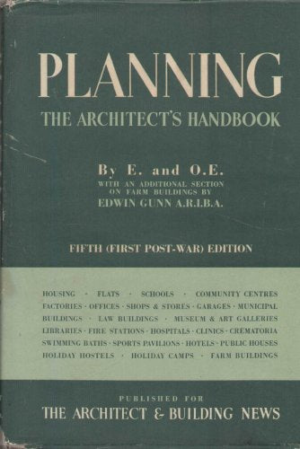 Planning: The Architect's Handbook (Fifth - First Post-War - Edition) [Hardcover] E. and O.E.