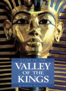 Guide to the Valley of Kings Alberto Siliotti