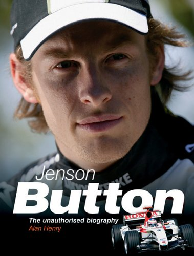 Jenson Button: The Unauthorised Biography Henry, Alan