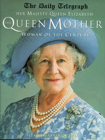 Her Majesty Queen Elizabeth the Queen Mother Montgomery-Massingberd, Hugh