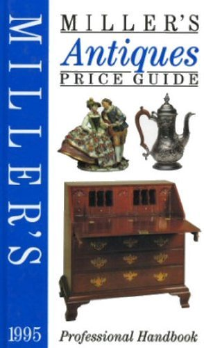 Miller's Antiques Price Guide 1995: Vol.16 Miller, Martin and Miller, Judith H.