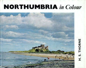 Northumbria in colour Thorne, Henry Stanley