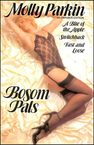 Bosom Pals: Omnibus, A Bite of the Apple, Switchback, Fast and Loose [Hardcover] Molly Parkin