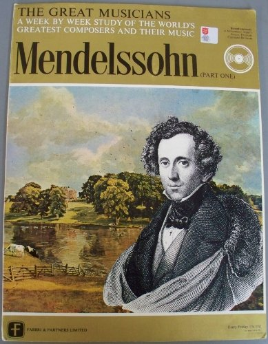 The Great Musicians No. 32 - Mendelssohn (Part One) [Paperback]