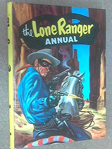 The Lone Ranger Annual [Hardcover] No Author