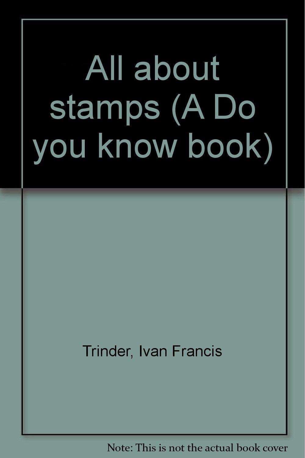 All about stamps (A Do you know book) [Unknown Binding] Trinder, Ivan Francis